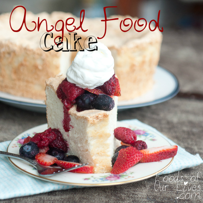 Angel Food Cake | Foods of Our Lives