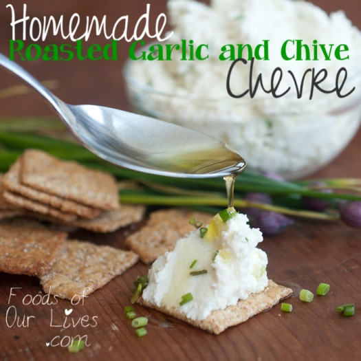 Homemade Roasted Garlic and Chive Chevre